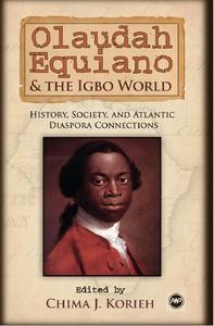 Couverture de 'Olaudah Equiano & the Igbo World édité par Chima Korieh et composé de contributions d'auteurs Nigérians
