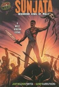 Sunjata, Warrior King of Mali, par Justine & Ron Fontes et Sandy Carruthers