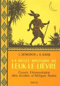 La Bele Histoire de Leuk-Le-Lièvre, manuel de cours élémentaire pensé par Léopold S. Senghor et Abdoulaye Sadji pour connecter les écoliers africains de l'Empire colonial français à leurs racines culturelles