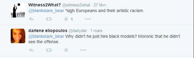 """Traduction des tweets : """"Pfff...Les Européens et leur  racisme artistique."""" """"Pourquoi il n'a carrément pas engagé des mannequins noirs? Ridicule qu'il n'ait pas pressenti que ça offenserait des gens"""""""