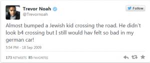 """""""J'ai presque percuté un enfant juif aujourd'hui. Il n'avait pas regardé avant de traverser, mais je me serais quand même senti si mal dans ma voiture allemande""""."""