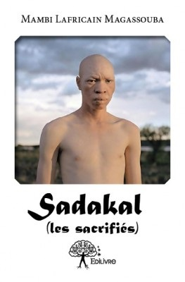 Sadakal (Les Sacrifiés), un récit frais  de l'Afrique entre coutume et compromis