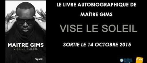 Vise Le Soleil Le Livre Autobiographique De Maitre Gims