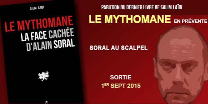 « Le Mythomane, la face cachée d'Alain Soral », ou les révélations sur le mythe Alain Soral (Suite et Fin)