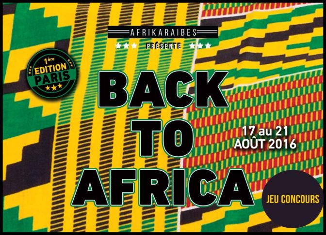 [TERMINE] Back To Africa : Gagnez votre «passeport» pour le festival panafricain !