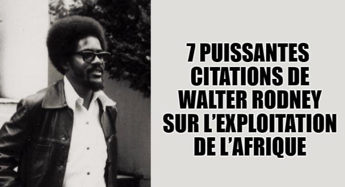 7 puissantes citations de Walter Rodney sur l'exploitation de l'Afrique