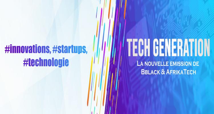 «Tech Generation», la nouvelle émission TV de BBlack et AfrikaTech