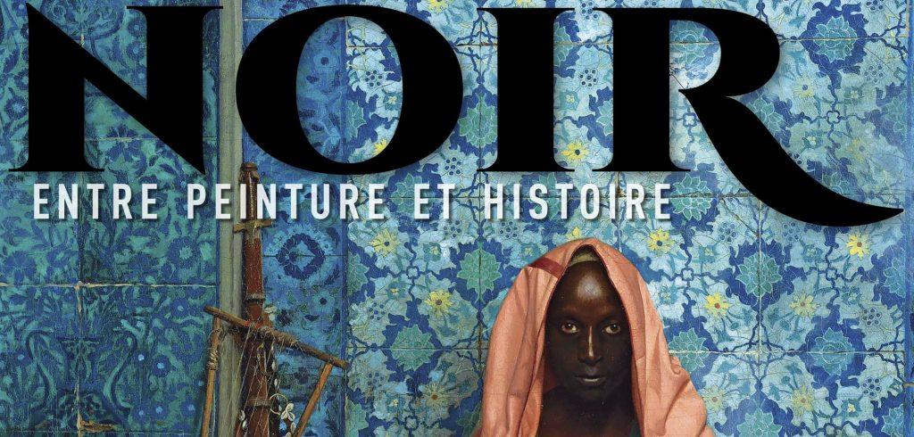 Noir entre peinture et histoire : le livre d'histoire qui manquait aux Noirs