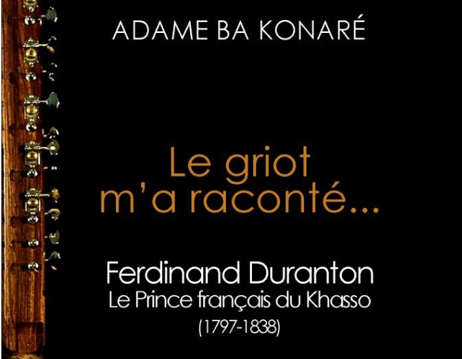 «Le griot m'a raconté», histoire d'une amitié franco-malienne du 18ème siècle