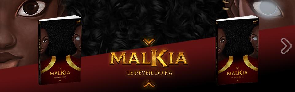 Malkia, le réveil du Ka
