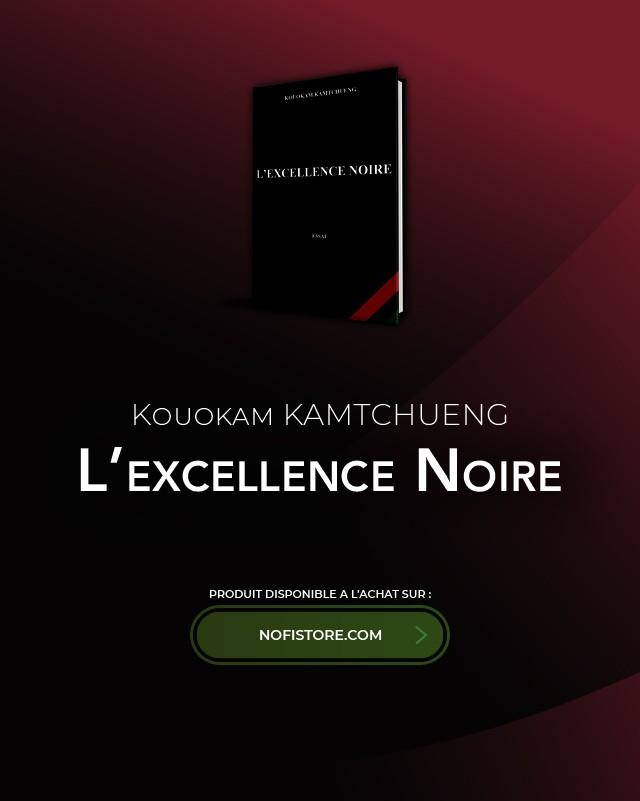 L'excellence Noire – Kouokam KAMTCHUENG